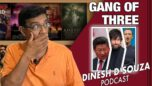 GANG OF THREE Dinesh D'Souza Podcast Ep62