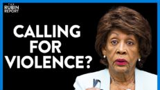 Jaws Drop as Maxine Waters Appears to Call for Violence | DIRECT MESSAGE | Rubin Report