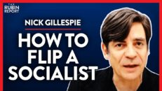 Seeing This Will Turn Anyone Into a Libertarian (Pt. 3) | Nick Gillespie | POLITICS | Rubin Report