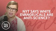 NYT Scapegoats White Evangelicals As Anti-Science   Relatable with Allie Beth Stuckey