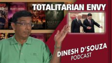 TOTALITARIAN ENVY Dinesh D'Souza Podcast Ep59
