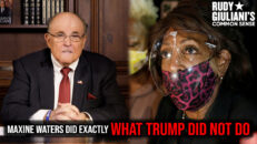 Maxine Waters Did Exactly What Donald Trump DID NOT DO - Rudy Giuliani's Common Sense Ep. 130