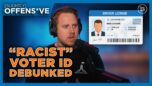 Democrats' OWN Racism EXPOSED with Reaction to New Voter ID Laws | Slightly Offens*ve