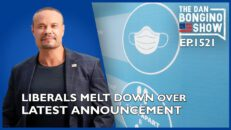 Ep. 1521 Liberals Melt Down Over Latest Announcement - The Dan Bongino Show®