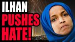 Ilhan Omar Pushes HATE From The US Congress... This Has NEVER Happened In American History.
