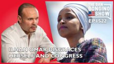 Ep. 1522 Ilhan Omar Disgraces Herself, And The US Congress - The Dan Bongino Show®