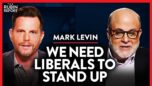 Are Liberals Willing to Join Conservatives to Save the US? | Mark Levin | POLITICS | Rubin Report