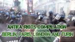 Antifa Riots in Berlin, Turin, Paris and London
