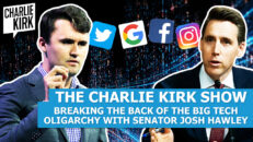 Breaking the Back of the Big Tech Oligarchy with Senator Josh Hawley - The Charlie Kirk Show