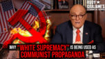 "WHY ""White Supremacy"" Is Being Used As COMMUNIST Propaganda 