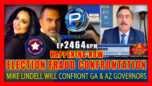 ELECTION FRAUD CONFRONTATION: Mike Lindell Will Confront GA & AZ Governors Tonight - Pete Santilli Show