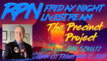 Dan Shultz and The Precinct Project joins RedPill78 on Friday Night Livestream