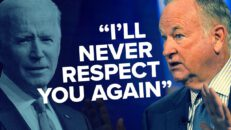 Why Bill O'Reilly will NEVER respect Biden, our most 'RADICAL' president, again