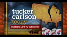 Tucker Carlson Today - (Pedro Gonzalez) Nothing Left to Conserve
