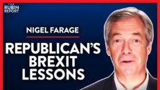 You Must Learn the Lessons of Brexit Or Lose (Pt. 1) | Nigel Farage | INTERNATIONAL | Rubin Report