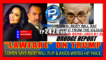 "LAWFARE ON TRUMP: Cohen Predicts Giuliani Will Flip ""Rudy Would Give Him Up"" - The Pete Santilli Show"