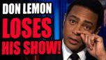 Don Lemon LOSES HIS SHOW As CNN Plunges Into Further In Ratings... CNN IS DYING.