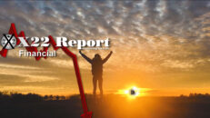 X22 Report Ep.2470a - The People Will Push The New Economic System, It Has Already Begun