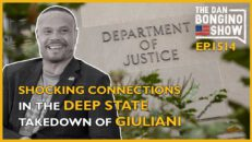 Ep. 1514 Shocking Connections In The Deep State Takedown of Giuliani - The Dan Bongino Show®