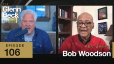Segregation Survivor: How to Counter BLM's Race LIES | Bob Woodson | The Glenn Beck Podcast | Ep 106