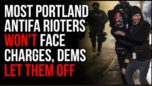 Many Antifa BLM Rioters Will NOT Face Charges In Portland, Democrats Let Them Off With NO Punishment. - Timcast
