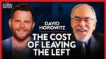 What I Lost by Leaving the Left & Why So Few Stand Up   David Horowitz   POLITICS   Rubin Report