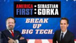 Break up Big Tech. Sen. Josh Hawley with Sebastian Gorka on AMERICA First