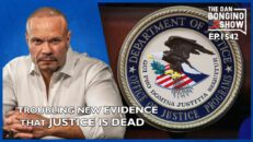 Ep. 1542 Troubling New Evidence That Justice Is Dead - The Dan Bongino Show®