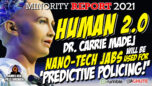 THE MINORITY REPORT HUMAN 2.0 - Dr Carrie Madej: Nano-Tech JABS Will Be Used For PREDICTIVE POLICING