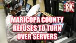 Why won't Maricopa turn over their servers?