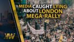 MEDIA CAUGHT LYING ABOUT LONDON MEGA-RALLY - The Highwire with Del Bigtree