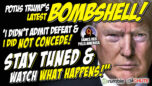 """LATEST POTUS BOMBSHELL! """"I Never Admitted Defeat, I Didn't Concede, Stay Tuned & WATCH WHAT HAPPENS"""" - James RedPills America"""