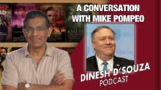 A CONVERSATION WITH MIKE POMPEO Dinesh D'Souza Podcast