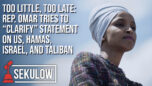 """Too Little, Too Late: Rep. Omar Tries to """"Clarify"""" Statement on US, Hamas, Israel, and Taliban - American Center for Law and Justice"""