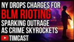 Hundreds Of BLM Looters Have Charges Dropped, Liberals Are Fleeing To Red States And Voting Democrat. - Timcast
