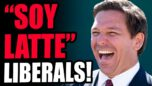 """Ron Desantis NUKES """"Soy Latte Liberal Tyrants"""" During Press Conference! I LOVE This Guy. He's RIGHT."""
