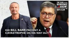 Ep. 1539 Did Bill Barr Prevent A Catastrophe On His Way Out? - The Dan Bongino Show®