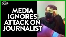 Media Ignores Attack on Journalist Because It Doesn't Fit The Narrative | ROUNDTABLE | Rubin Report