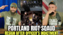 Entire Portland Riot Squad Resign After Officers Indictment - HodgeTwins