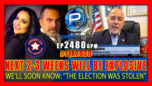 Next 2-3 Weeks Will Be Explosive We'll Soon Know That The Election Was Stolen - Pete Santilli Show