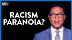 Don Lemon Reveals His Racism Paranoia With This Absurd Claim About America | DM CLIPS | Rubin Report