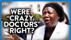 """Does New Study Prove That """"Crazy Doctors"""" May Have Been Right?   DM CLIPS   Rubin Report"""