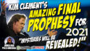 Kim Clement's AMAZING Final Prophesy for 2021: SHOCKING EXPOSURE Coming to Democrats & Republicans