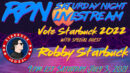 Vote Starbuck 2022 with special guest Robby Starbuck on Friday Night Livestream - RedPill78 The Corruption Detector