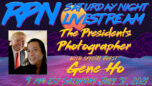The President's Photographer with Gene Ho on Sat. Night Livestream - RedPill78 The Corruption Detector