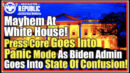 Mayhem At The White House! Press Core Goes In Panic Mode! Biden Admin In Complete Disarray! - Restricted Republic