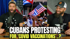 Cubans Protesting For COVID Vaccinations..? - HodgeTwins