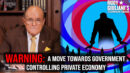 WARNING: A Move Towards Government Controlling Private Economy | Rudy Giuliani