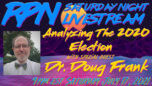Dr. Doug Frank - Analyzing The 2020 Election on Sat. Night Livestream - RedPill78 The Corruption Detector