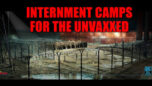 UN Setting Up Massive Interment Camp System For The Unvaccinated